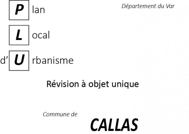 Révision à objet unique du PLU de la commune de Callas